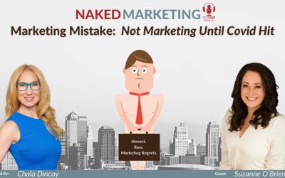 Marketing Mistake 16: Not Marketing Until COVID Hit
